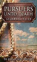Pursuers Unto Death (To Kill a Man)