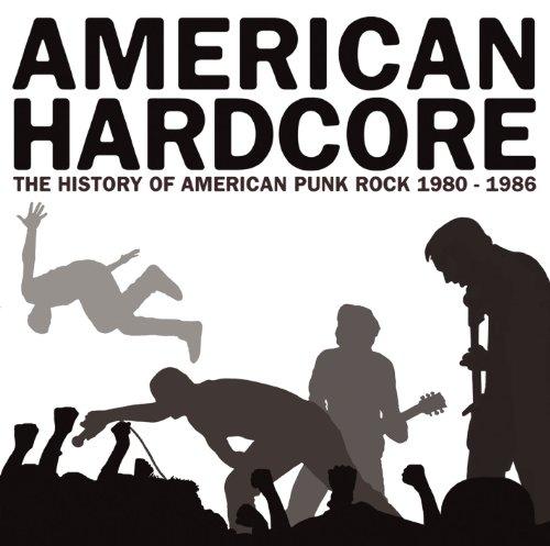 American Hardcore: The History Of American Punk Rock 1980-1986