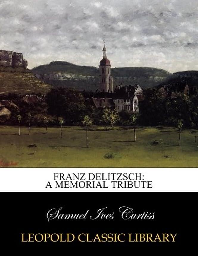 旅行代理店気をつけて振るうFranz Delitzsch: a memorial tribute