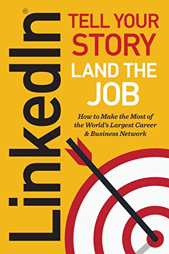 Linkedin: Tell Your Story, Land the Job