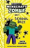 Diary of a Minecraft Zombie Book 5: School Daze