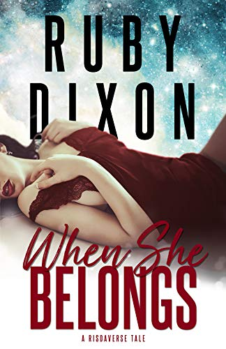 When She Belongs: A SciFi Alien Romance (A Risdaverse Tale Book 4) (English Edition)