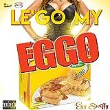Le'go My Eggo [Explicit]