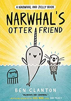 Narwhal's Otter Friend (Narwhal and Jelly 4): Funniest children's graphic novel of 2020 for readers aged 5+ by [Ben Clanton]