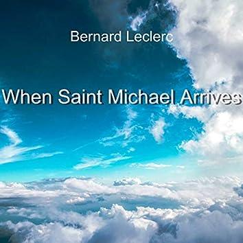 When Saint Michael Arrives