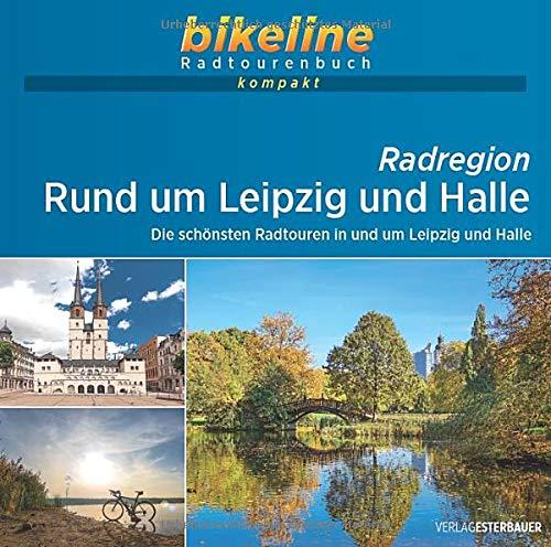Radregion Rund um Leipzig und Halle: Die schönsten Radtouren in und um Leipzig und Halle, 1:60.000, 690 km, GPS-Tracks Download, Live-Update: ... Live-Update (bikeline Radtourenbuch kompakt)
