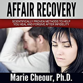 Affair Recovery: Scientifically Proven Methods to Help You Heal and Forgive After Infidelity                   Written by:                                                                                                                                 Dr. Marie Cheour                               Narrated by:                                                                                                                                 Chris Abernathy                      Length: 3 hrs and 29 mins     1 rating     Overall 4.0