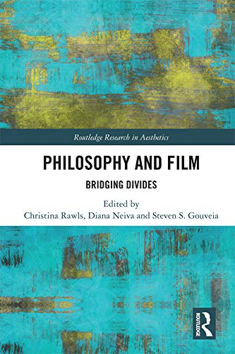 Philosophy and Film: Bridging Divides (Routledge Research in Aesthetics) (English Edition)