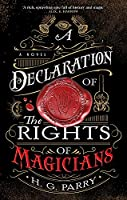 A Declaration of the Rights of Magicians: The Shadow Histories, Book One