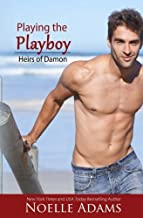 Playing the Playboy (Heirs of Damon) (Volume 2)