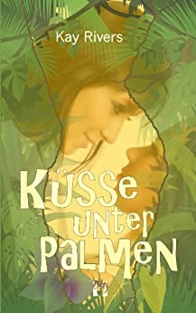 Küsse unter Palmen (German Edition) by [Kay Rivers]