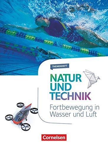 Natur und Technik - Naturwissenschaften: Neubearbeitung - Themenhefte - 5.-10. Schuljahr: Fortbewegung in Wasser und Luft - Themenheft