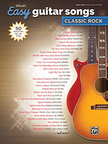 Alfred's Easy Guitar Songs -- Classic Rock: 50 Hits of the '60s, '70s & '80s (Alfred's Easy Hits, Guitar Tab Edition)