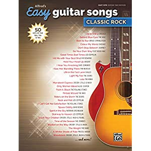 Alfred's Easy Guitar Songs — Classic Rock: 50 Hits of the '60s, '70s & '80s (Alfred's Easy Hits, Guitar Tab Edition)