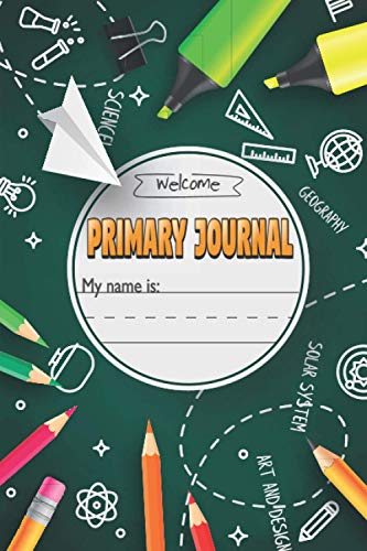 Primary Journal: Back to school green,Composition Book, draw and write journal, Unruled Top, K-2nd Grade, 120 Sheets,6 in x 9 in,Soft Durable Cover