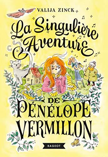 La singulière aventure de Pénélope Vermillon par [Valija Zinck]