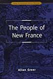The People of New France (Themes in Canadian History)