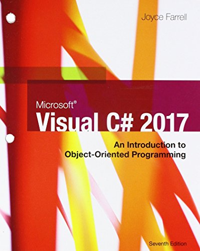 Microsoft Visual C# 2017: An Introduction to Object-Oriented Programming, Loose-leaf Version
