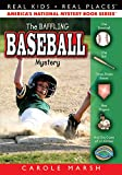 The Baseball Mystery: 46 (Real Kids! Real Places! (Paperback))