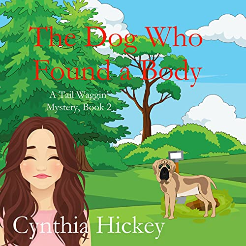 The Dog Who Found a Body Audiobook By Cynthia Hickey cover art