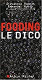 Fooding, Le Dico (Cuisine - Gastronomie - Vin) (French Edition) by Cammas, Alexandre (2004) Paperback