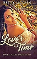 Love's Time: Large Print Hardcover Edition