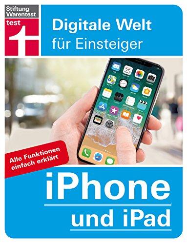 iPhone und iPad: Alle Funktionen einfach erklärt (Digitale Welt für Einsteiger)