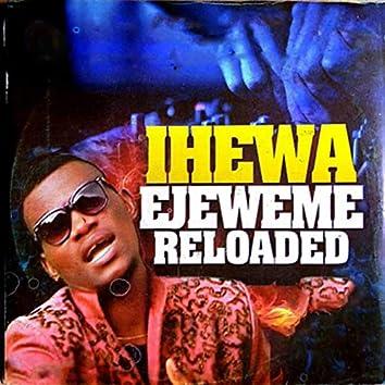 Ihewa Ejeweme Reloaded