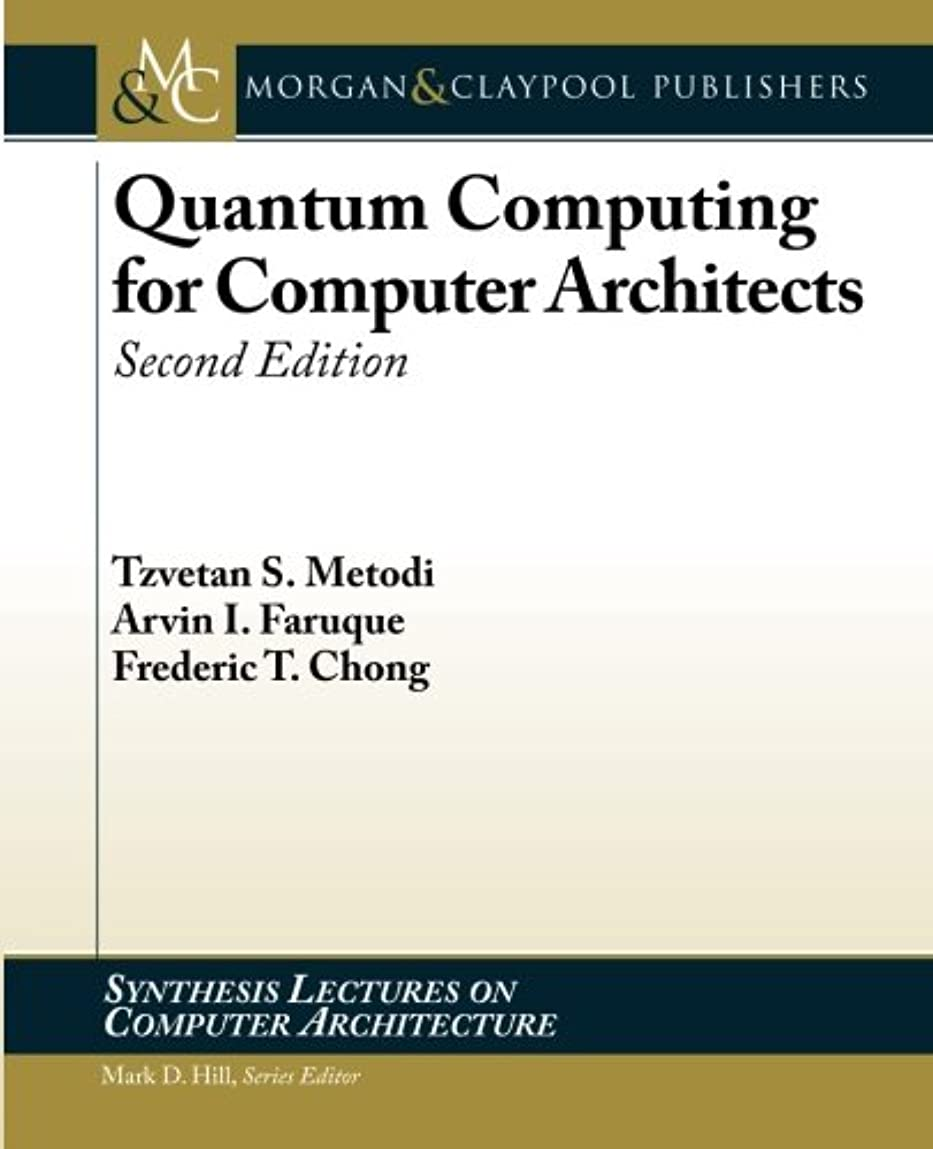 珍味奇妙な神経Quantum Computing for Computer Architects (Synthesis Lectures on Computer Architecture)