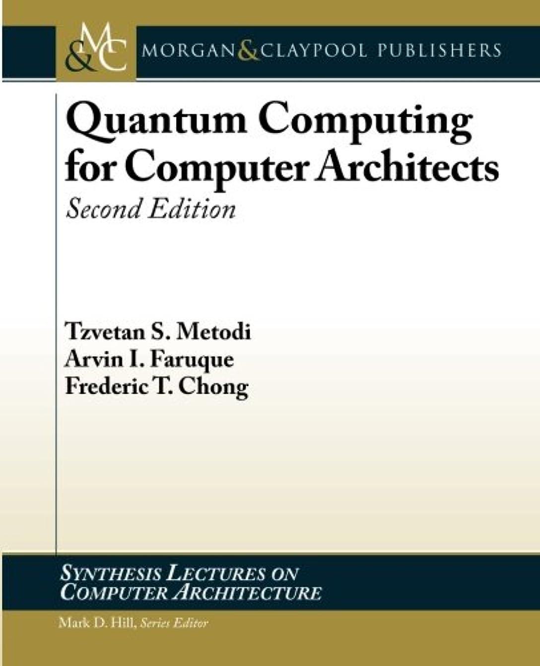 助けて非行空Quantum Computing for Computer Architects (Synthesis Lectures on Computer Architecture)