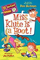 My Weirder School #11: Miss Klute Is a Hoot! (My Weirder School, 11)
