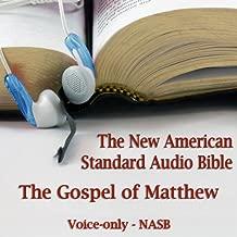 The Gospel of Matthew: The Voice Only New American Standard Bible (NASB)