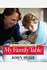My Family Table: A Passionate Plea for Home Cooking (John Besh Book 2) Kindle Edition