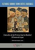 Cien años de la Primera Guerra Mundial: El fracaso de la paz: 7 (Estudis sobre Conflictes Socials)