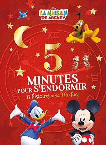 LA MAISON DE MICKEY - 5 Minutes pour S'endormir - 12 Histoires avec Mickey - Disney