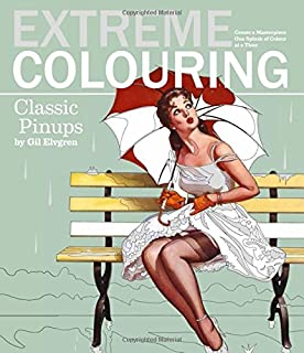 Extreme Colouring: Classic Pin-Ups