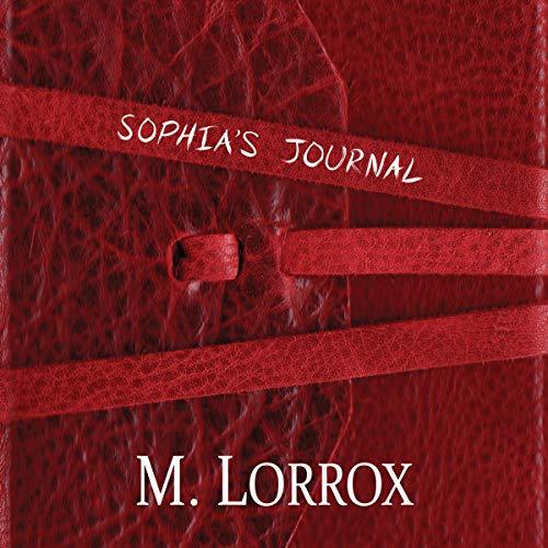 Sophia's Journal Audiobook By M. Lorrox cover art
