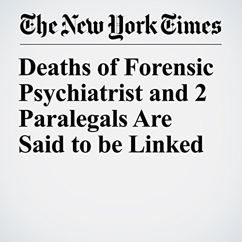 Deaths of Forensic Psychiatrist and 2 Paralegals Are Said to be Linked copertina