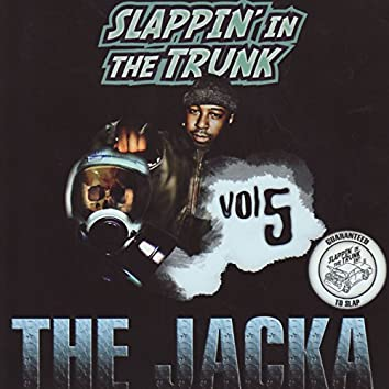 Slappin' In The Trunk Volume 5 With The Jacka