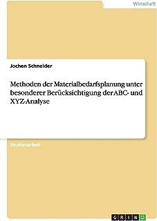 Methoden der Materialbedarfsplanung unter besonderer Berücksichtigung der ABC- und XYZ-Analyse (German Edition)