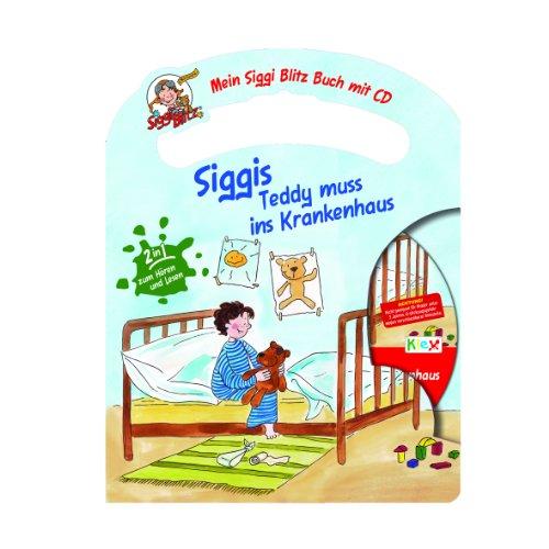 Mein Siggi Blitz Buch mit CD - SiggisTeddy muss ins Krankenhaus, Hörspiel mit Kinderbuch zum Hören und Lesen