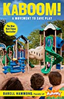 KaBOOM!: A Movement to Save Play