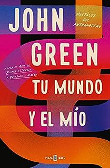 Tu mundo y el mío de John Green