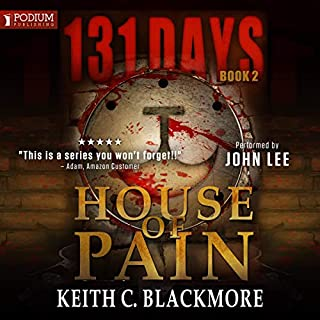 House of Pain     131 Days, Book 2              By:                                                                                                                                 Keith C. Blackmore                               Narrated by:                                                                                                                                 John Lee                      Length: 12 hrs and 38 mins     30 ratings     Overall 4.6