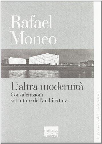 L'altra modernità. Considerazioni sul futuro dell'architettura (Pensiero dell'architettura)