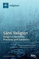 Sámi Religion: Religious Identities, Practices and Dynamics