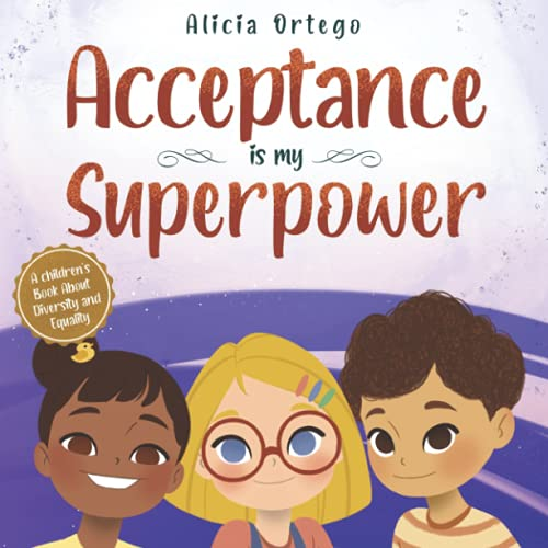 Compare Textbook Prices for Acceptance is my Superpower: A children's Book about Diversity and Equality My Superpower Books  ISBN 9798736040896 by Ortego, Alicia