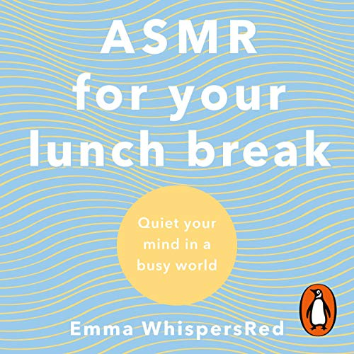 ASMR for Your Lunch Break audiobook cover art