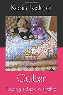 Quilter: Finding solace in stitches