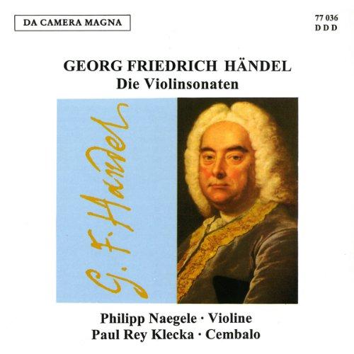Händel: Die Violinsonaten HWV 361/364/368/370-373